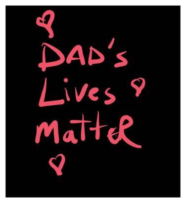 DADS LIVES MATTER